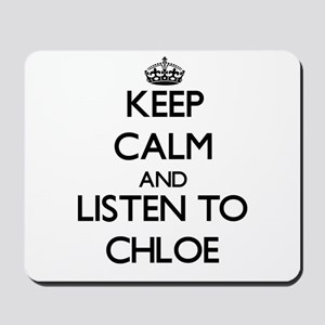 Keep Calm and listen to Chloe Mousepad