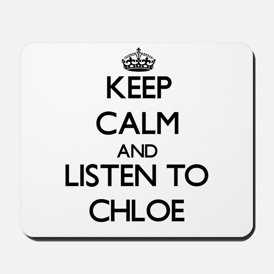 Keep Calm and listen to Chloe Mousepad