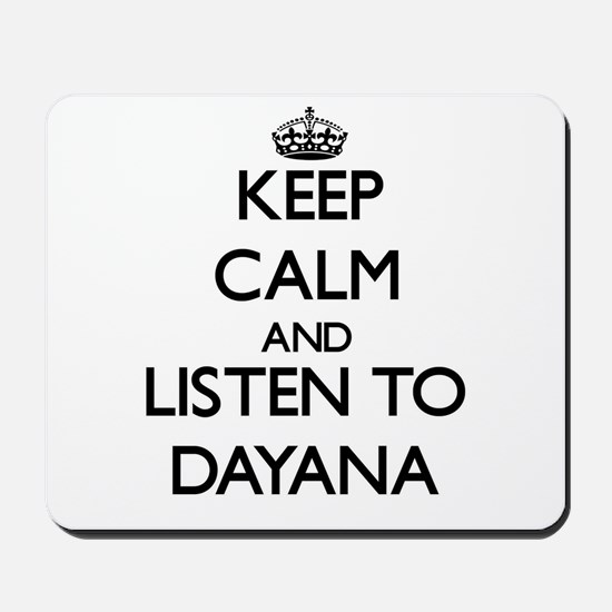 Keep Calm and listen to Dayana Mousepad