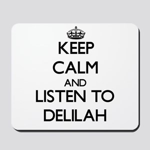 Keep Calm and listen to Delilah Mousepad
