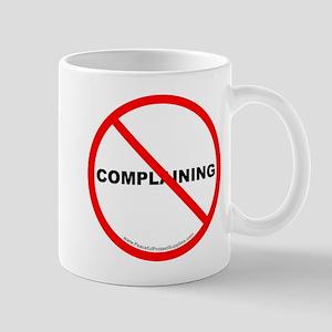 Stop Complaining Mug