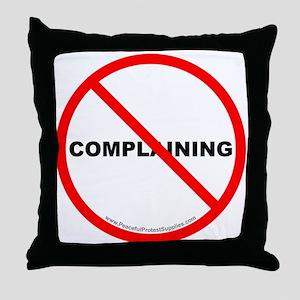Stop Complaining Throw Pillow