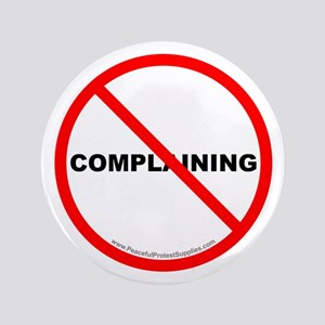 """Stop Complaining 3.5"""" Button (100 pack)"""