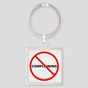 Stop Complaining Square Keychain