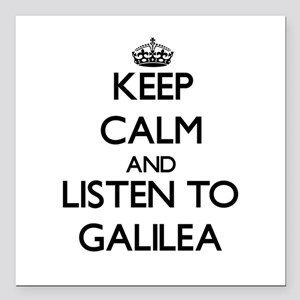 Keep Calm and listen to Galilea Square Car Magnet