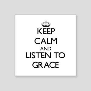 Keep Calm and listen to Grace Sticker