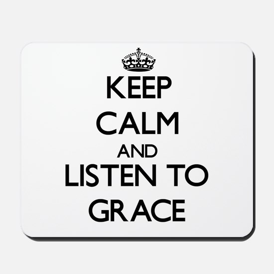 Keep Calm and listen to Grace Mousepad