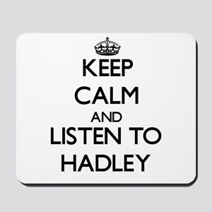 Keep Calm and listen to Hadley Mousepad