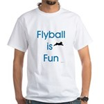 Flyball is Fun White T-Shirt