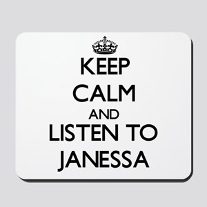 Keep Calm and listen to Janessa Mousepad
