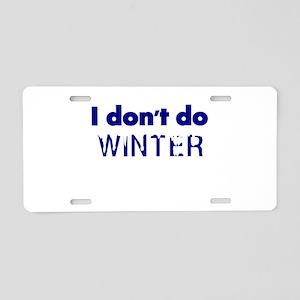 I dont do Winter Aluminum License Plate