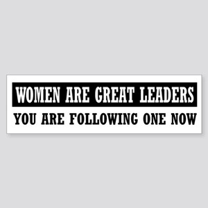 Women are greate leaders Bumper Sticker