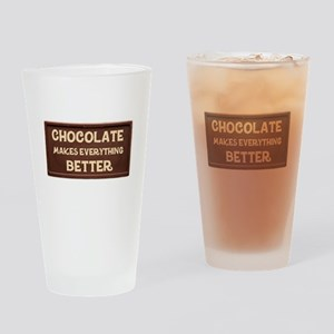 Chocolate Makes Everything Better Drinking Glass