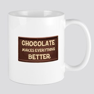 Chocolate Makes Everything Better Mugs