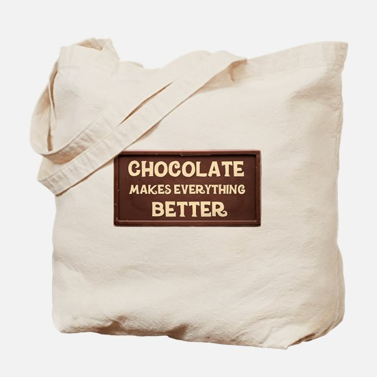 Chocolate Makes Everything Better Tote Bag
