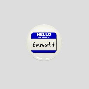 hello my name is emmett Mini Button