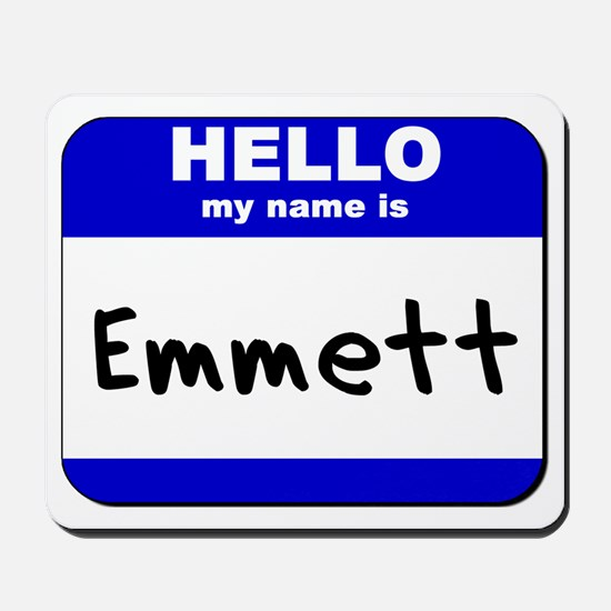 hello my name is emmett  Mousepad