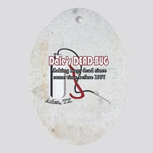 Dale's DEAD-BUG Oval Ornament