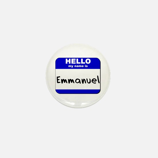 hello my name is emmanuel Mini Button