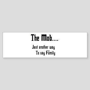 The Mob Bumper Sticker
