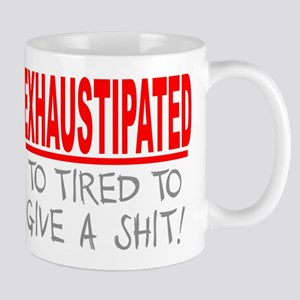 EXHAUSTIPATED Mugs