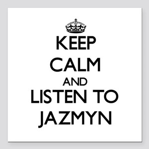 Keep Calm and listen to Jazmyn Square Car Magnet 3