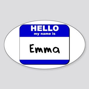 hello my name is emma Oval Sticker