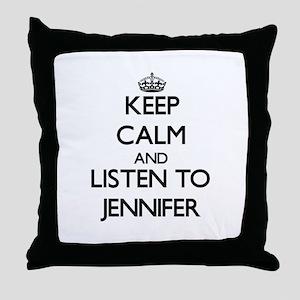 Keep Calm and listen to Jennifer Throw Pillow