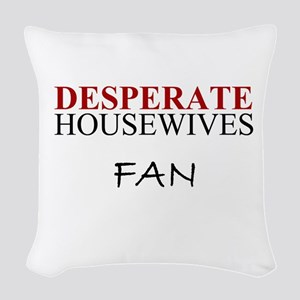 Desperate Housewives fan Woven Throw Pillow