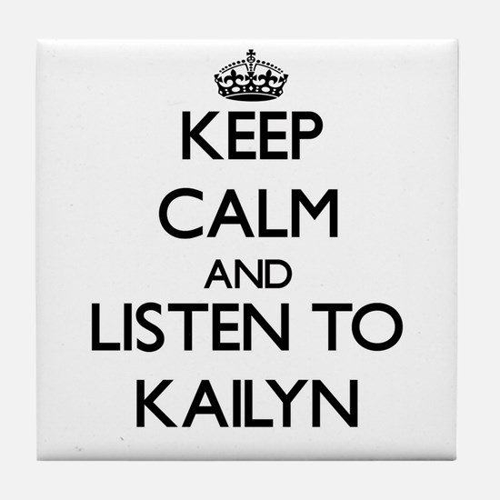 Keep Calm and listen to Kailyn Tile Coaster