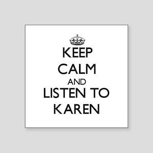 Keep Calm and listen to Karen Sticker