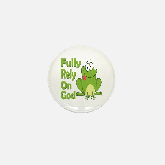 Fully Rely On God Mini Button