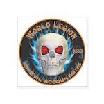 Legion of Evil Accountants Square Sticker 3