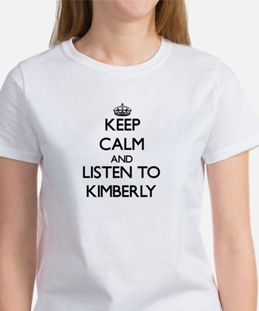 Keep Calm and listen to Kimberly T-Shirt