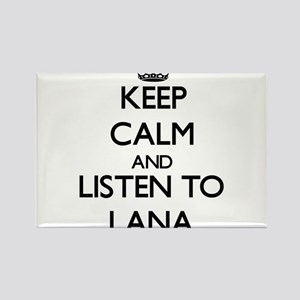 Keep Calm and listen to Lana Magnets