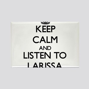Keep Calm and listen to Larissa Magnets