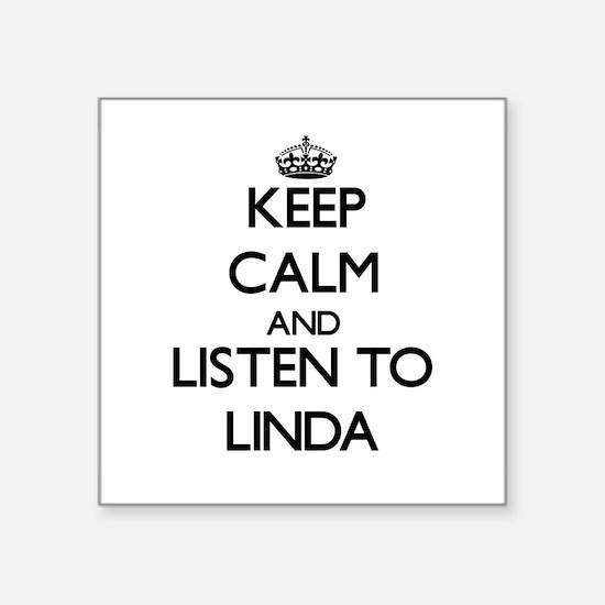 Keep Calm and listen to Linda Sticker
