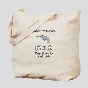 Always Be A Narwhal Tote Bag