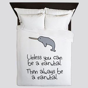 Always Be A Narwhal Queen Duvet