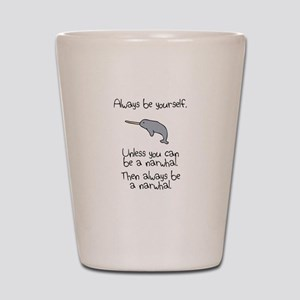Always Be A Narwhal Shot Glass