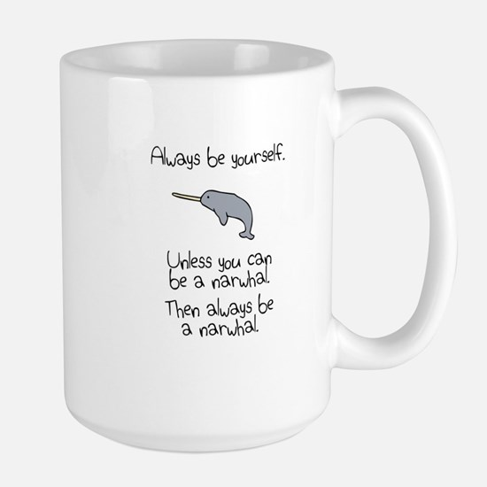 Always Be A Narwhal Mugs