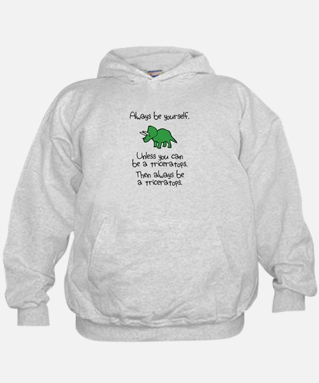 Always Be A Triceratops Hoody