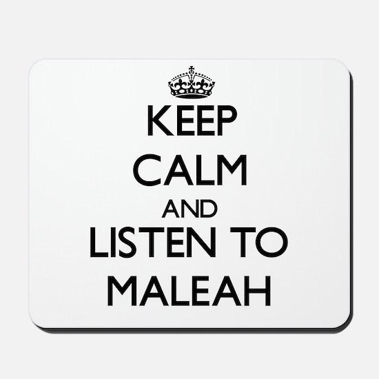 Keep Calm and listen to Maleah Mousepad