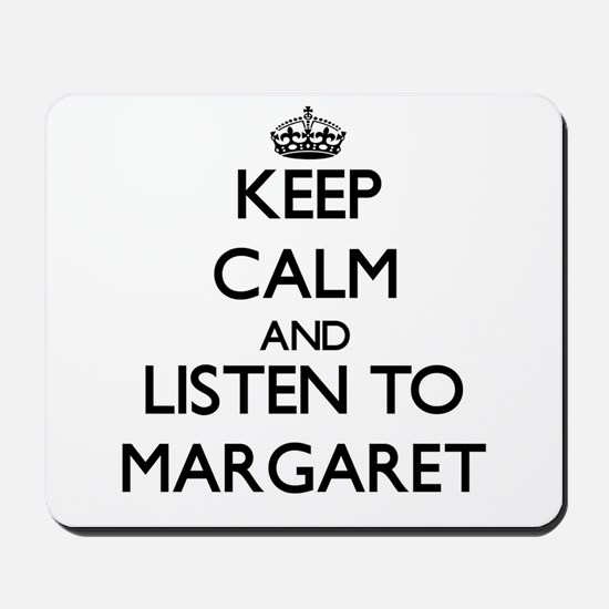 Keep Calm and listen to Margaret Mousepad