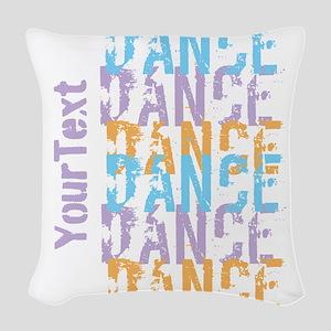 Customize DANCE DANCE DANCE Woven Throw Pillow