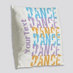 Customize DANCE DANCE DANCE Burlap Throw Pillow