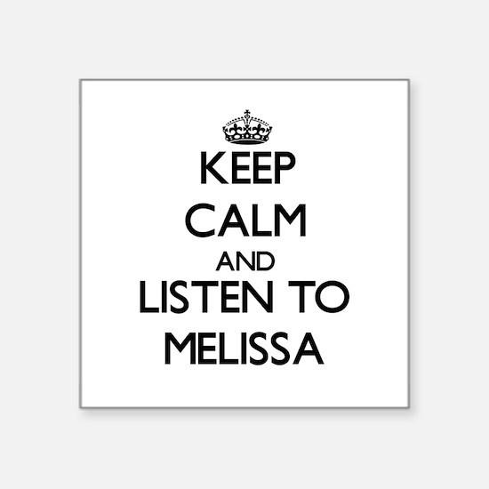 Keep Calm and listen to Melissa Sticker