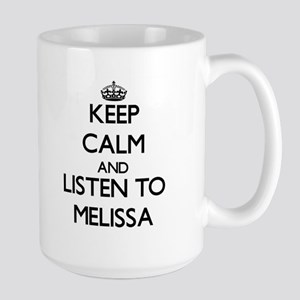 Keep Calm and listen to Melissa Mugs