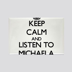 Keep Calm and listen to Michaela Magnets