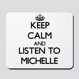 Keep Calm and listen to Michelle Mousepad